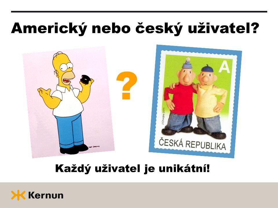 Americký nebo český uživatel Každý uživatel je unikátní!