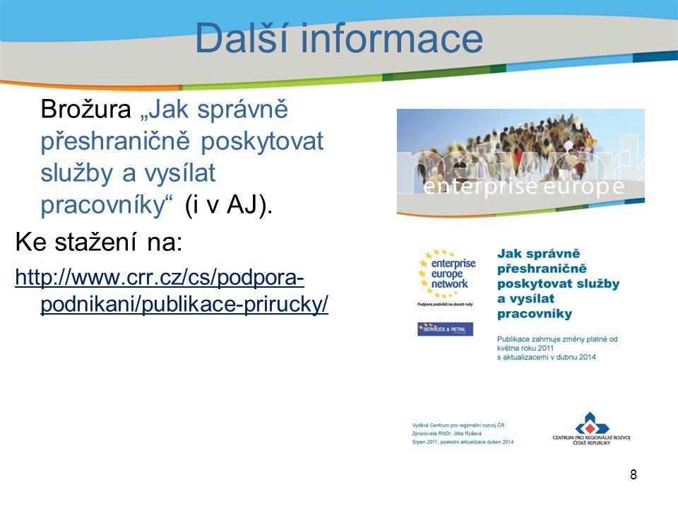 """Brožura """"Jak správně přeshraničně poskytovat služby a vysílat pracovníky"""" (i v AJ). Ke stažení na: http://www.crr.cz/cs/podpora- podnikani/publikace-p"""