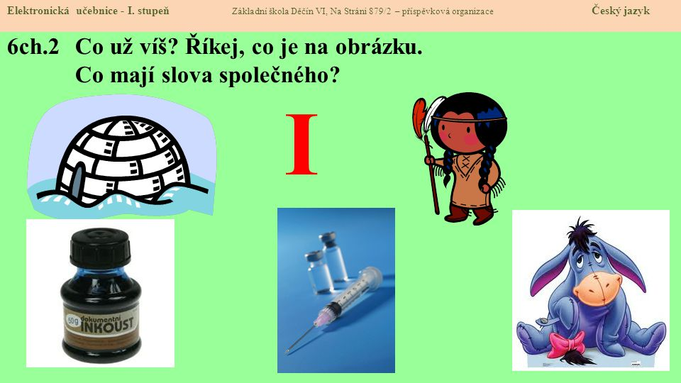 6ch.3 Jak vypadá písmenko I.Elektronická učebnice - I.
