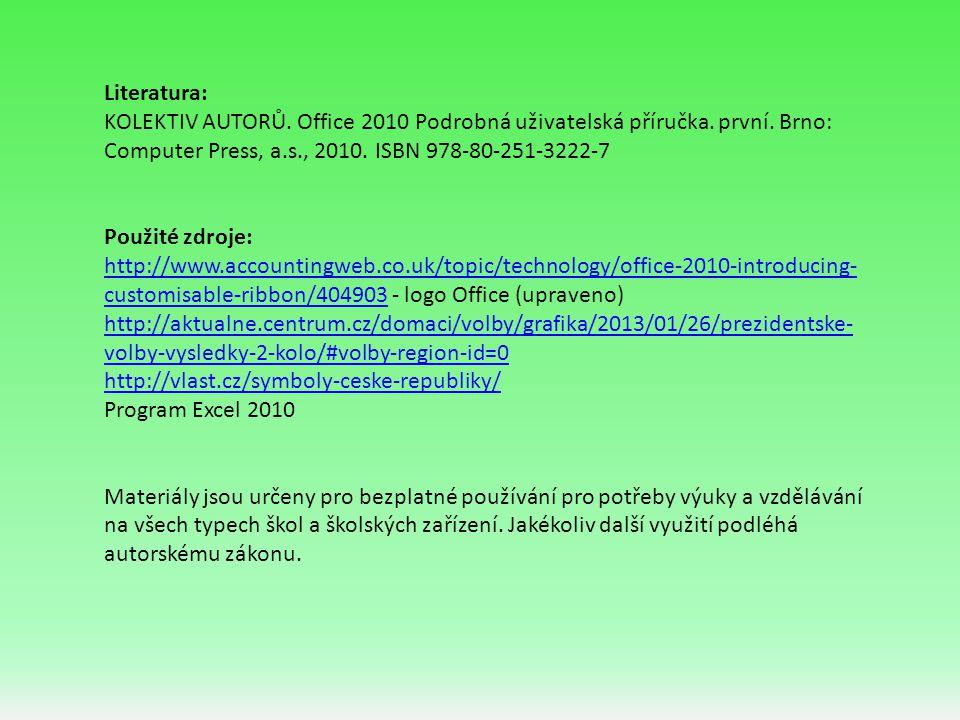 Literatura: KOLEKTIV AUTORŮ. Office 2010 Podrobná uživatelská příručka. první. Brno: Computer Press, a.s., 2010. ISBN 978-80-251-3222-7 Použité zdroje