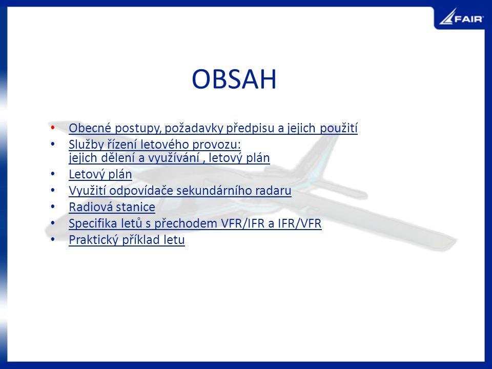 Obecné postupy, požadavky předpisu a jejich použití Služby řízení letového provozu: jejich dělení a využívání, letový plán Služby řízení letového prov