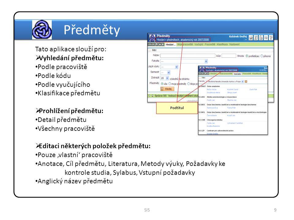 10SIS Tato aplikace slouží pro:  Vytvoření nového termínu: Povinné / nepovinné položky Učebny viz.