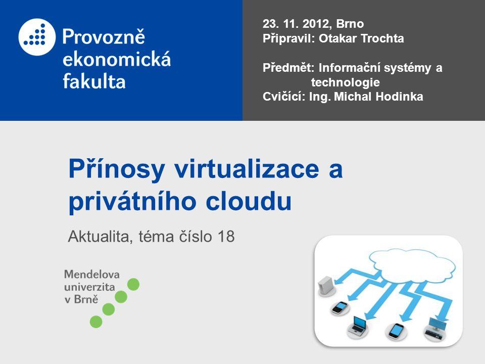 Přínosy virtualizace a privátního cloudu Aktualita, téma číslo 18 23.