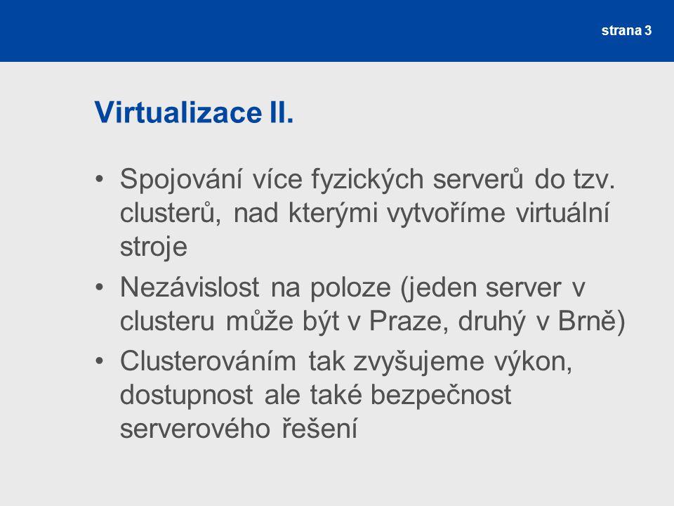 Virtualizace II.Spojování více fyzických serverů do tzv.