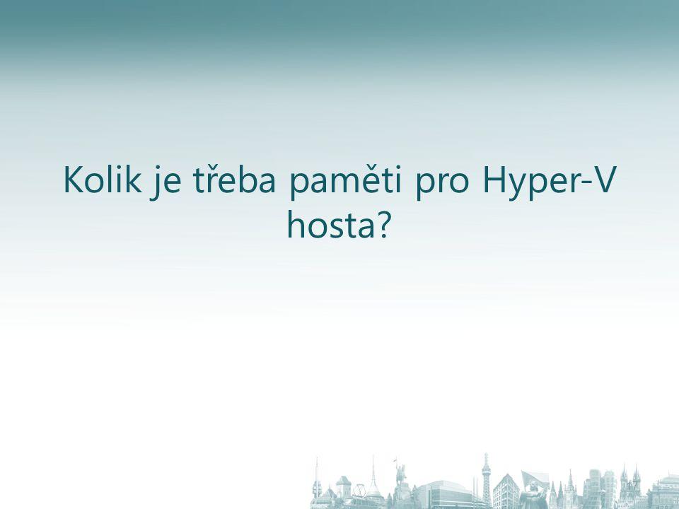 Kolik je třeba paměti pro Hyper-V hosta? 17