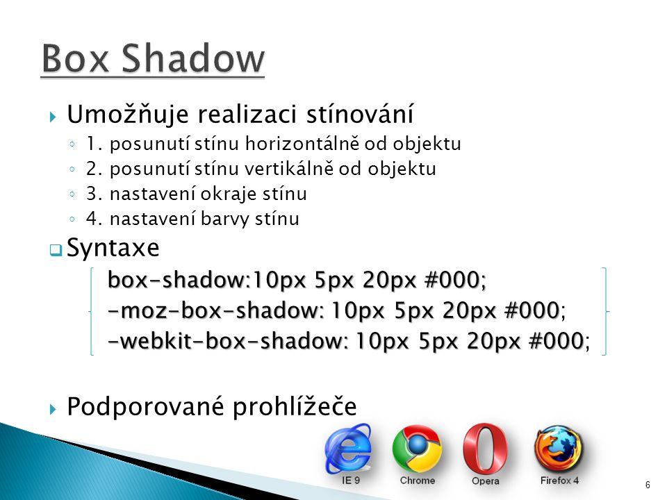  Umožňuje realizaci stínování ◦ 1. posunutí stínu horizontálně od objektu ◦ 2.