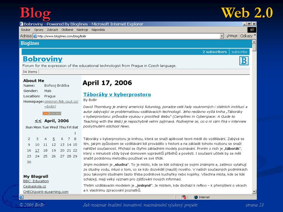 © 2006 BoBr Jak rozeznat kvalitní inovativní mezinárodní výukový projekt strana 23 Blog Web 2.0