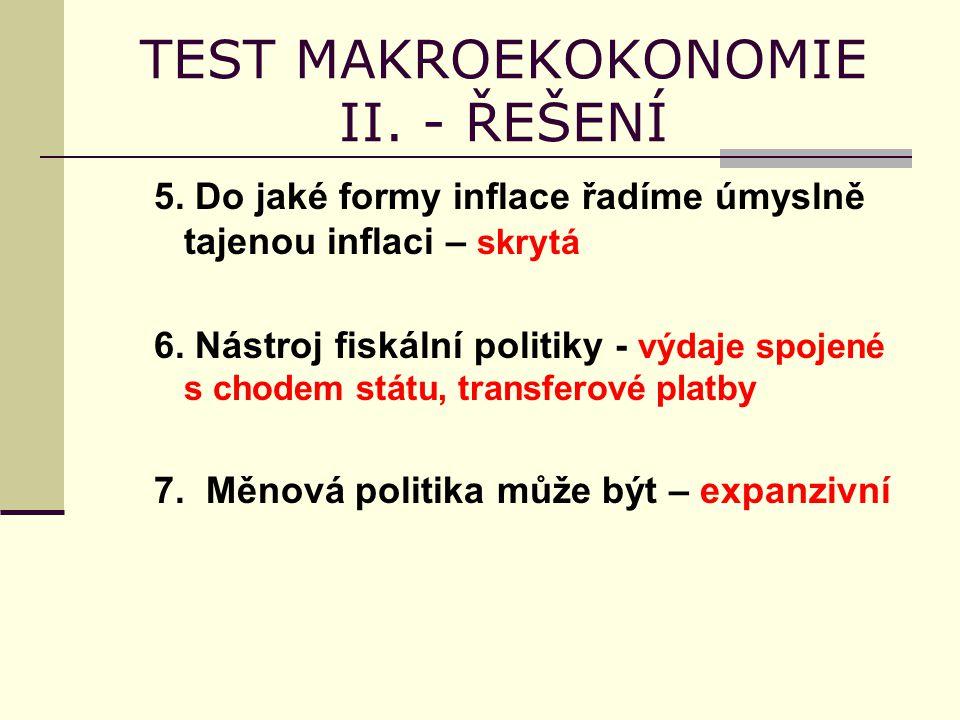 TEST MAKROEKOKONOMIE II. - ŘEŠENÍ 5.