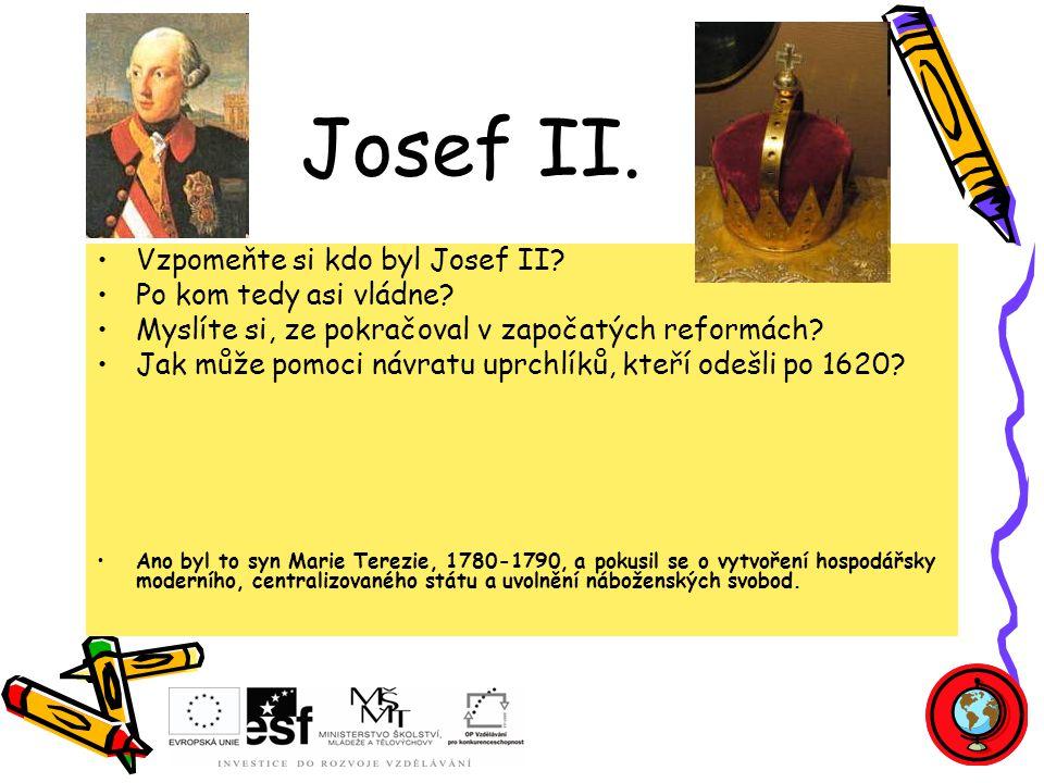 Vzpomeňte si kdo byl Josef II.Po kom tedy asi vládne.