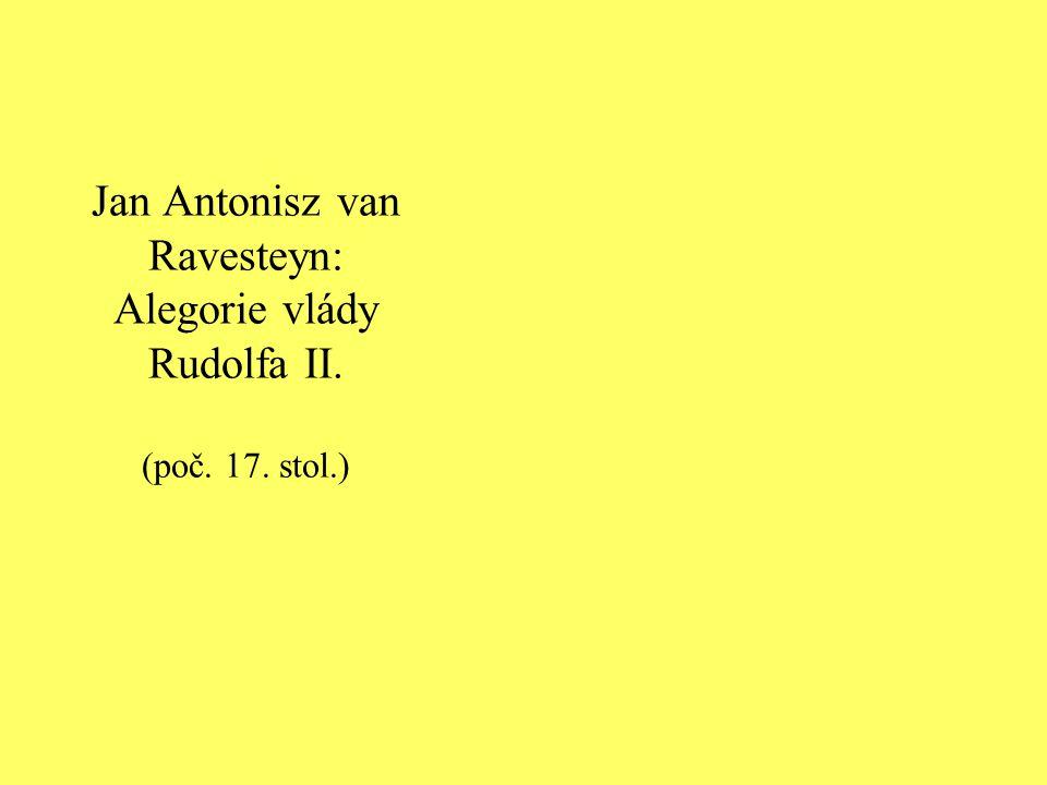 Jan Antonisz van Ravesteyn: Alegorie vlády Rudolfa II. (poč. 17. stol.)