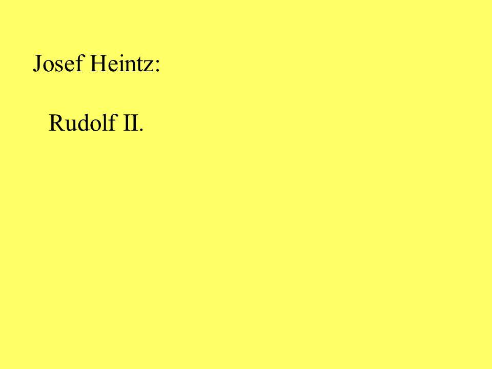 Josef Heintz: Rudolf II.