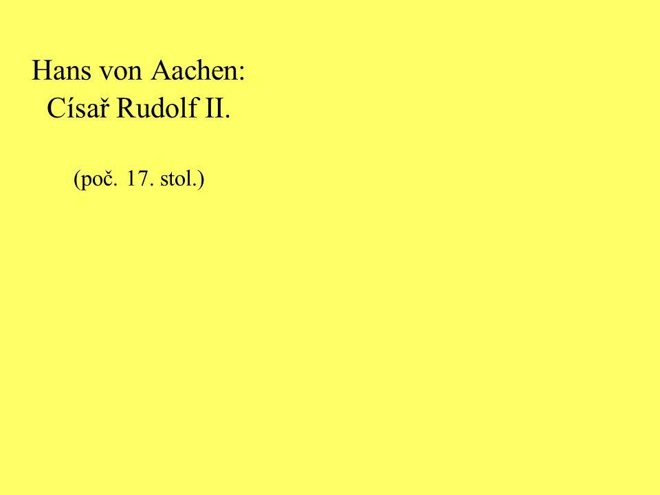 Hans von Aachen: Císař Rudolf II. (poč. 17. stol.)