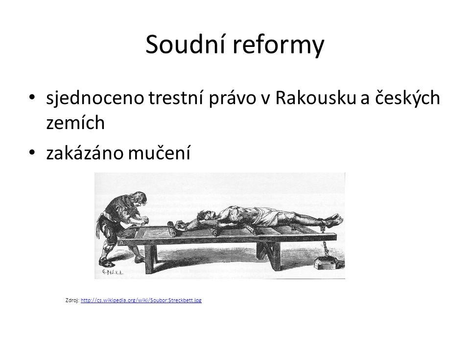Soudní reformy sjednoceno trestní právo v Rakousku a českých zemích zakázáno mučení Zdroj: http://cs.wikipedia.org/wiki/Soubor:Streckbett.jpghttp://cs.wikipedia.org/wiki/Soubor:Streckbett.jpg