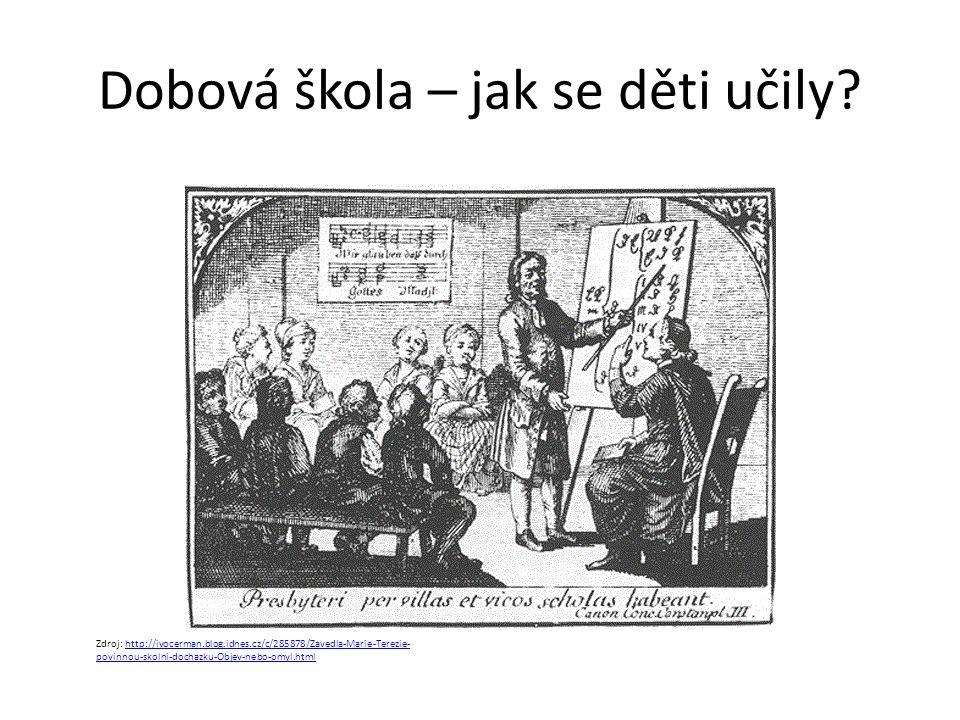 Dobová škola – jak se děti učily? Zdroj: http://ivocerman.blog.idnes.cz/c/285878/Zavedla-Marie-Terezie- povinnou-skolni-dochazku-Objev-nebo-omyl.htmlh