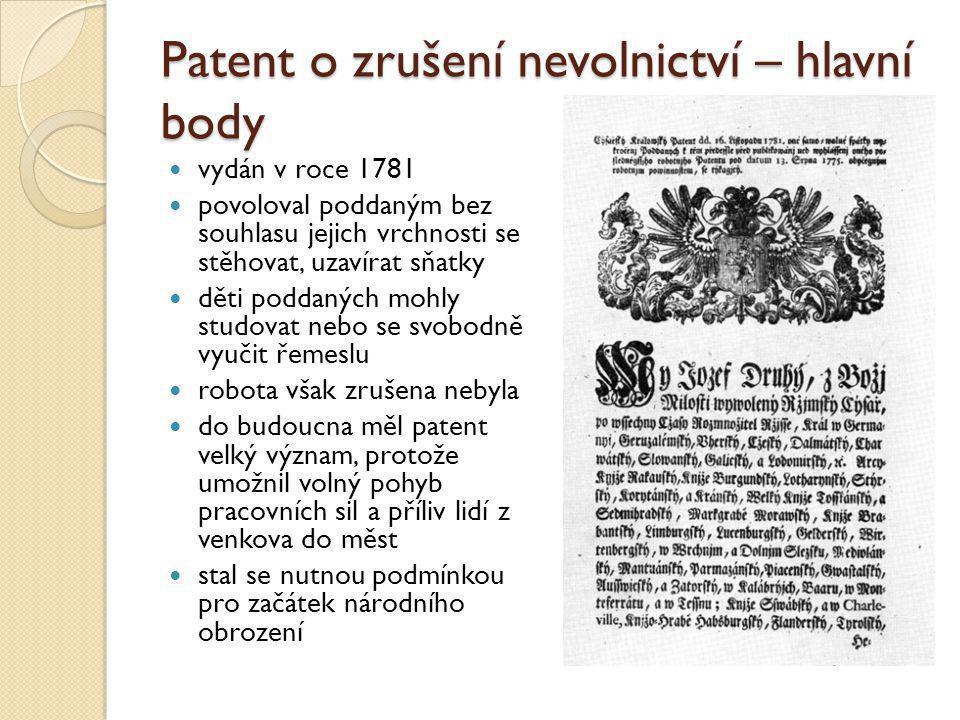 Patent o zrušení nevolnictví – hlavní body vydán v roce 1781 povoloval poddaným bez souhlasu jejich vrchnosti se stěhovat, uzavírat sňatky děti poddan