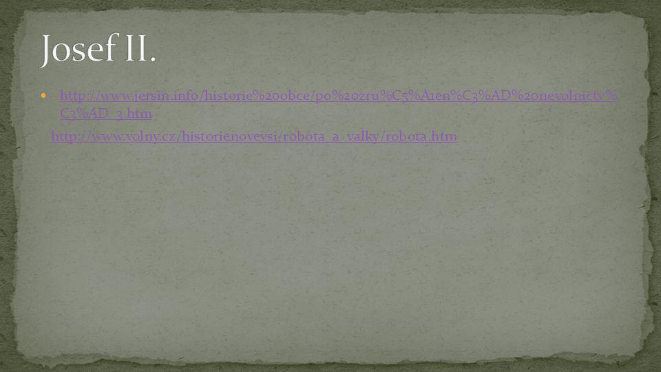 http://www.jersin.info/historie%20obce/po%20zru%C5%A1en%C3%AD%20nevolnictv% C3%AD_3.htm http://www.jersin.info/historie%20obce/po%20zru%C5%A1en%C3%AD%20nevolnictv% C3%AD_3.htm http://www.volny.cz/historienovevsi/robota_a_valky/robota.htm