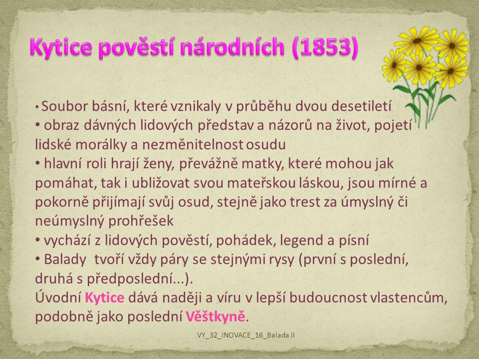 Kytice Svatební košile Polednice Záhořovo lože Vodník šátečky dětské hračky mohyla voják loupežník VY_32_INOVACE_16_Balada II