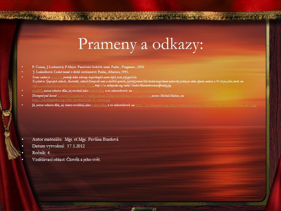 Prameny a odkazy: P. Čornej, J.Lockerová, P.Major. Panovníci českých zemí. Praha, Fragment., 2003 ¨J. Lněničková. České země v době osvícenství. Praha