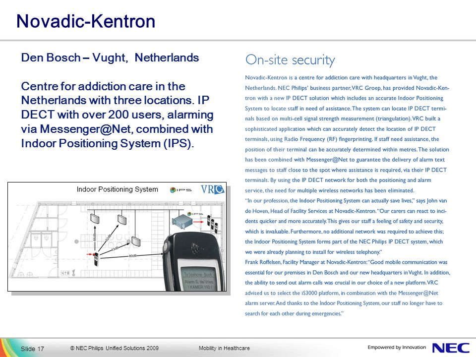 Mobility in Healthcare Novadic-Kentron Den Bosch – Vught, Netherlands Centre for addiction care in the Netherlands with three locations. IP DECT with