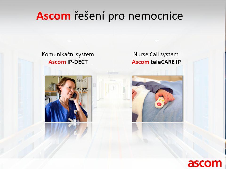 Ascom řešení pro nemocnice Komunikační system Ascom IP-DECT Nurse Call system Ascom teleCARE IP