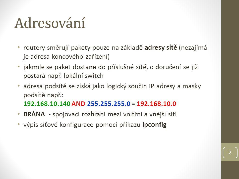13 CIDR, zápis adresy prefixem od 1993 systém CIDR (Classless Inter-Domain Routing) beztřídní systém adresování, lepší využití adres hranice mezi adresou sítě a počítačem je libovolná adresa sítě je určena prvními 21 bity, ostatních 11 bitů je pro koncové zařízení (PC) IP sítě:11000000.10101000.00011000.00000000 (192.168.24.0) maska podsítě:11111111.11111111.11111000.00000000 (255.255.248.0) na 11 bitech je 2 11 kombinací tj.