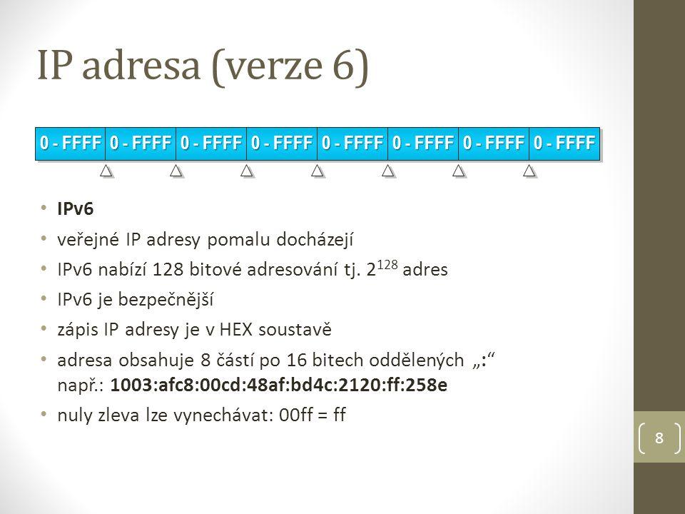 Třídy IP adres 9 TřídaPrvní oktetMaska podsítěPoužití A1 - 126255.0.0.0 rozsáhlé sítě B128 - 191255.255.0.0 středně velké sítě C192 - 223255.255.255.0 menší sítě D224 - 239× multicast E240 - 255× výzkum  adresy začínající 0 se nepoužívají – adresa přednastavené cesty  adresa 127 je adresa loopbacku – vnitřního rozhraní počítače  adresa 127 slouží k testování správné konfigurace TCP/IP na PC  z každé třídy byl vymezen privátní rozsah adres pro použití v LAN, aby nedocházelo ke konfliktům s adresami veřejnými v Internetu