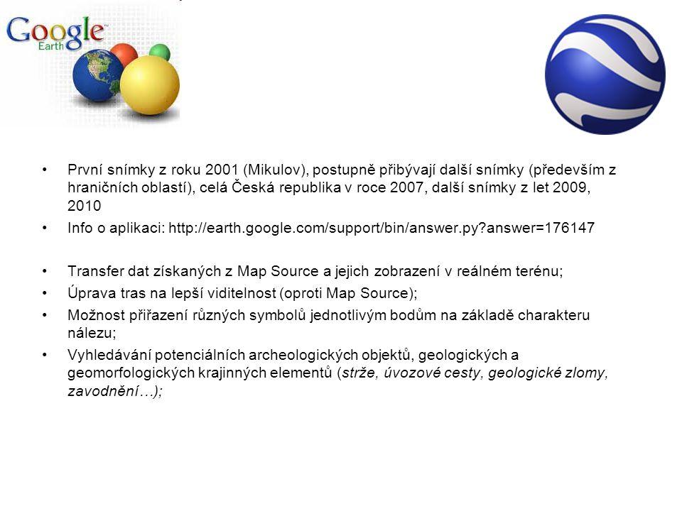 Google Earth První snímky z roku 2001 (Mikulov), postupně přibývají další snímky (především z hraničních oblastí), celá Česká republika v roce 2007, d