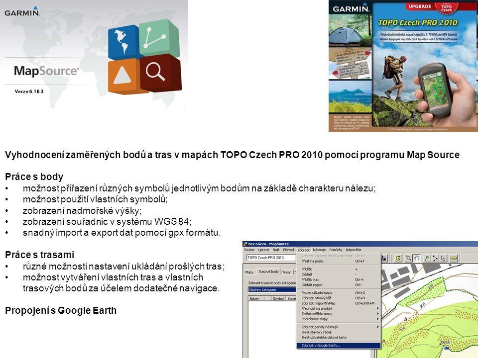 Vyhodnocení zaměřených bodů a tras v mapách TOPO Czech PRO 2010 pomocí programu Map Source Práce s body možnost přiřazení různých symbolů jednotlivým