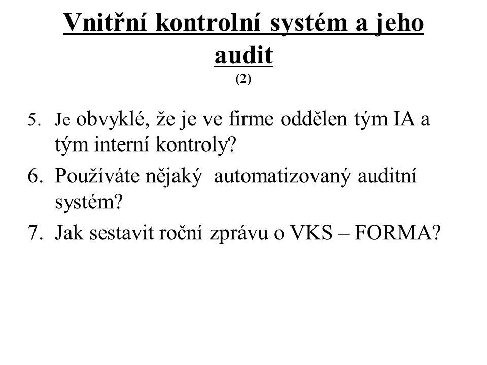 Vnitřní kontrolní systém a jeho audit (2) 5.Je obvyklé, že je ve firme oddělen tým IA a tým interní kontroly.