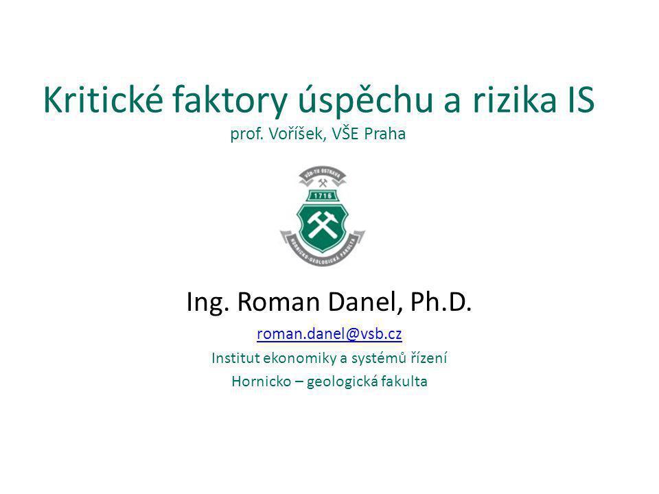 Literatura Voříšek, J.: Informační technologie a systémová integrace, skripta VŠE 1996 Voříšek, J.
