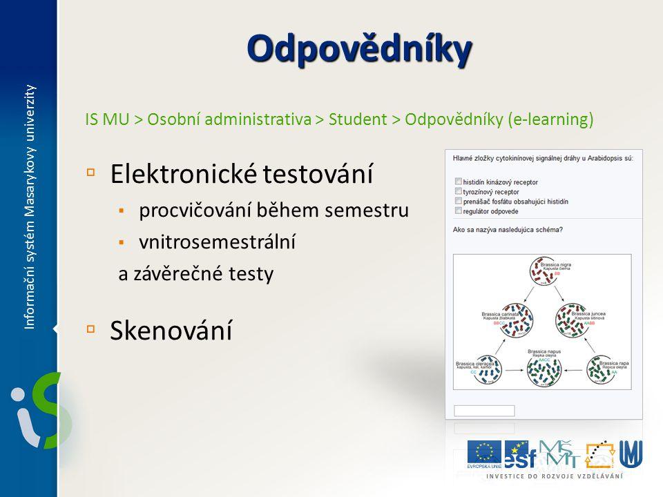 IS MU > Osobní administrativa > Student > Odpovědníky (e-learning) ▫ Elektronické testování ▪ procvičování během semestru ▪ vnitrosemestrální a závěre