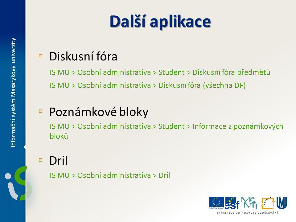 ▫ Diskusní fóra IS MU > Osobní administrativa > Student > Diskusní fóra předmětů IS MU > Osobní administrativa > Diskusní fóra (všechna DF) ▫ Poznámko