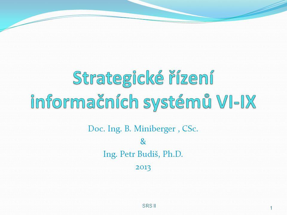 Doc. Ing. B. Miniberger, CSc. & Ing. Petr Budiš, Ph.D. 2013 1 SRS II