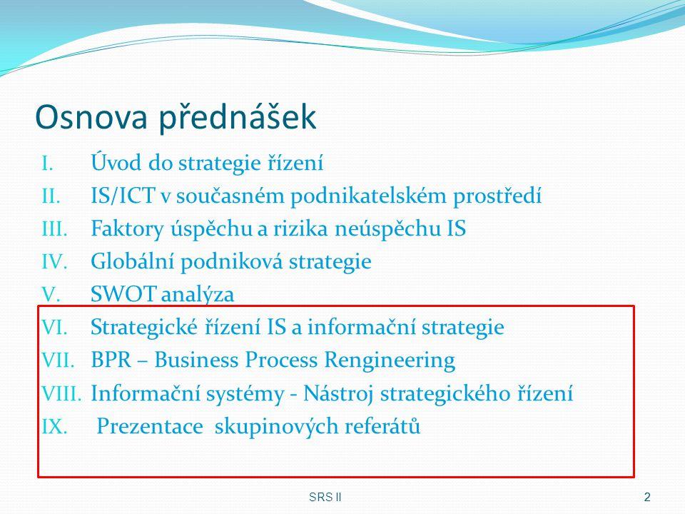 Podkladové a studijní materiály Voříšek, J.: Strategické řízení informačního systému a systémová integrace.