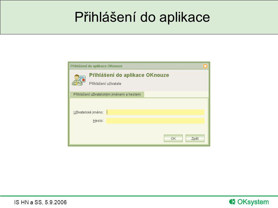 IS HN a SS, 5.9.2006 Přihlášení do aplikace