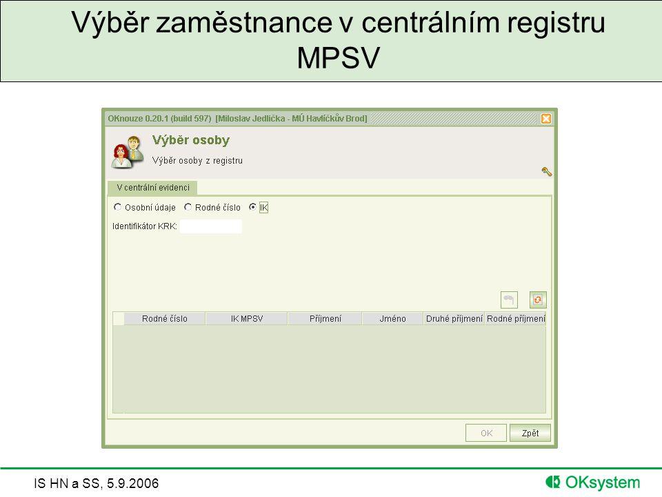 IS HN a SS, 5.9.2006 Výběr zaměstnance v centrálním registru MPSV