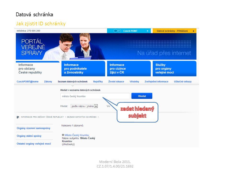 Moderní škola 2011, CZ.1.07/1.4.00/21.1692 Datová schránka Jak zjistit ID schránky