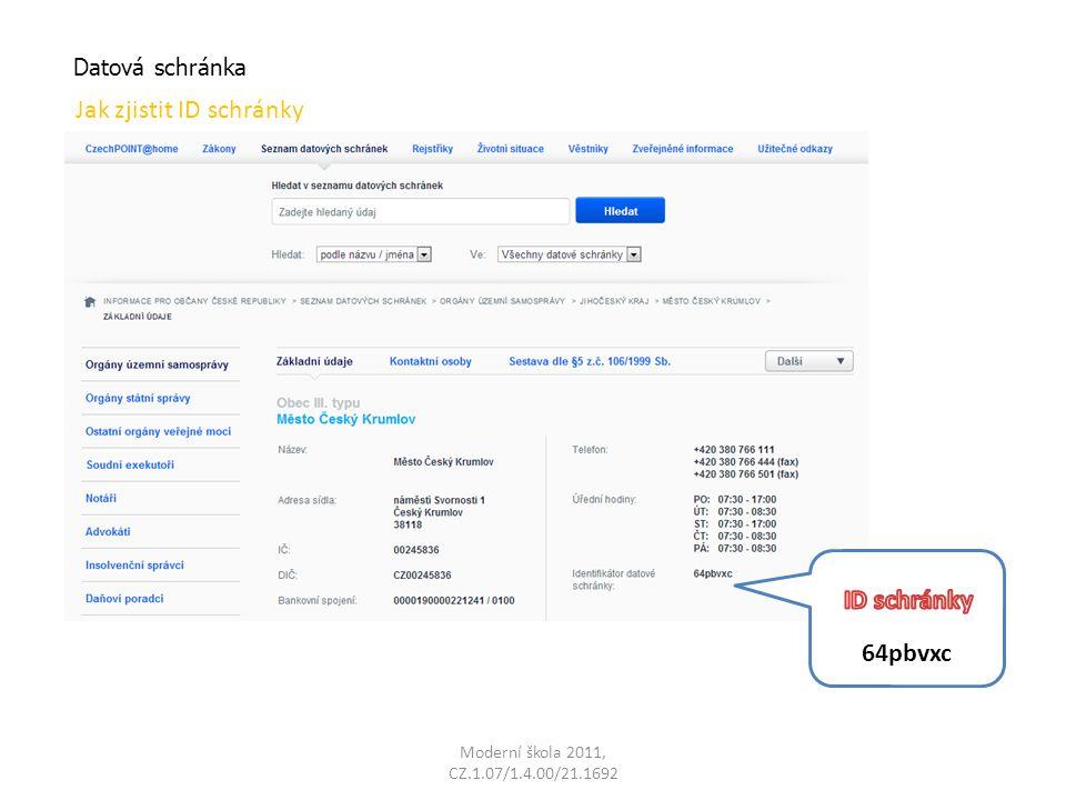 Moderní škola 2011, CZ.1.07/1.4.00/21.1692 Datová schránka Jak zjistit ID schránky 64pbvxc