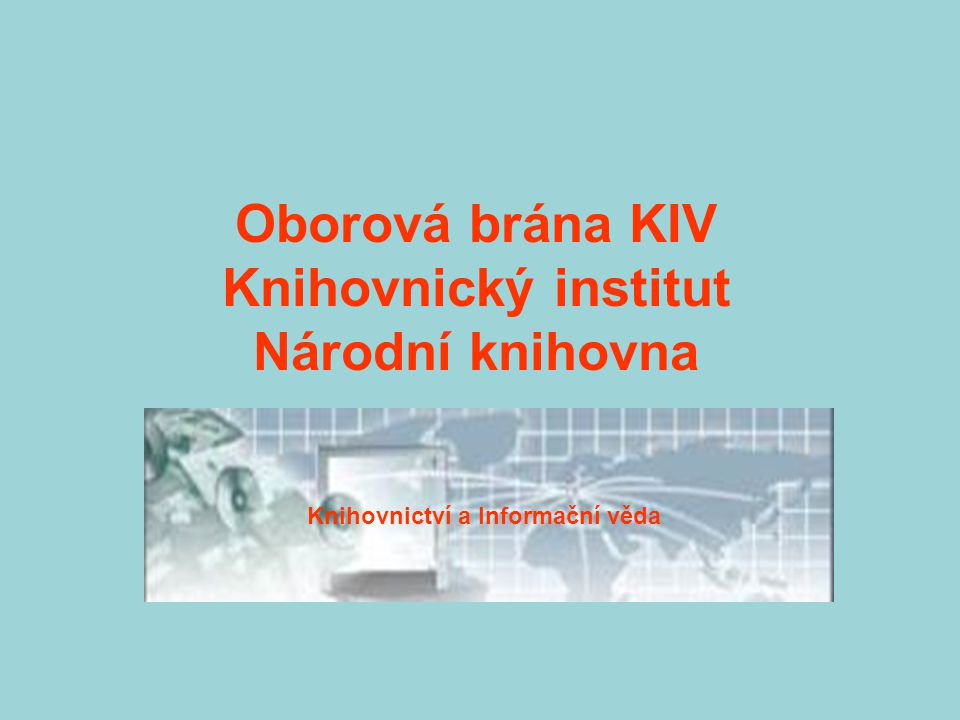 Oborová brána KIV Knihovnický institut Národní knihovna Knihovnictví a Informační věda