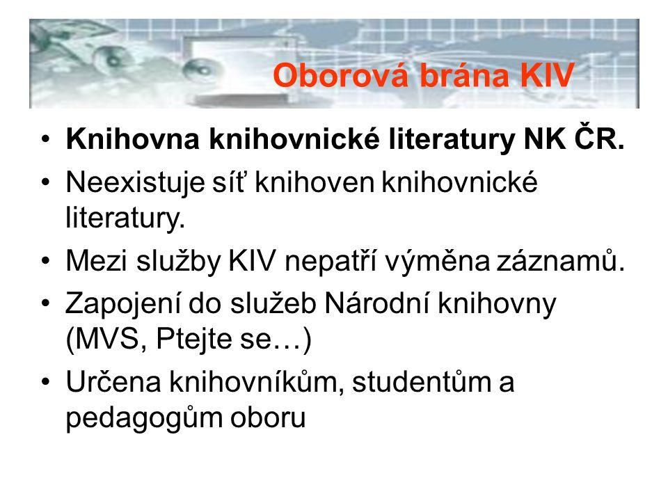 Knihovna knihovnické literatury NK ČR. Neexistuje síť knihoven knihovnické literatury. Mezi služby KIV nepatří výměna záznamů. Zapojení do služeb Náro