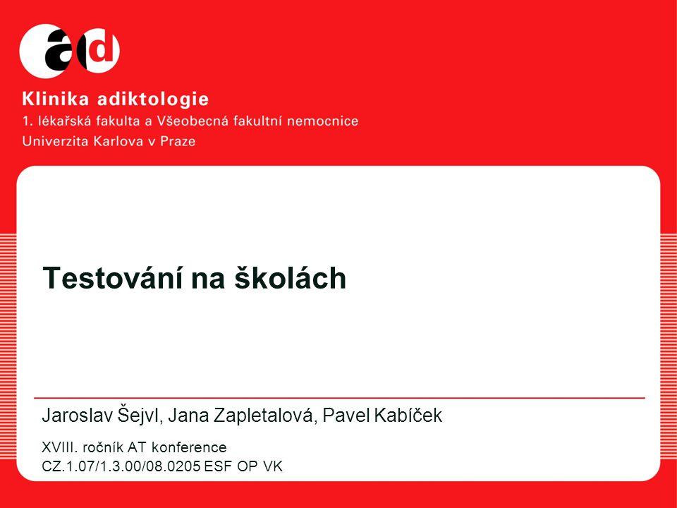 Testování na školách Jaroslav Šejvl, Jana Zapletalová, Pavel Kabíček XVIII.