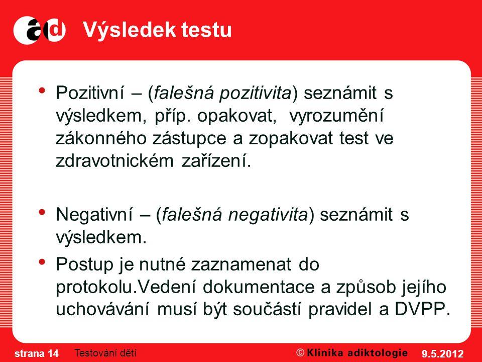 Výsledek testu Pozitivní – (falešná pozitivita) seznámit s výsledkem, příp.