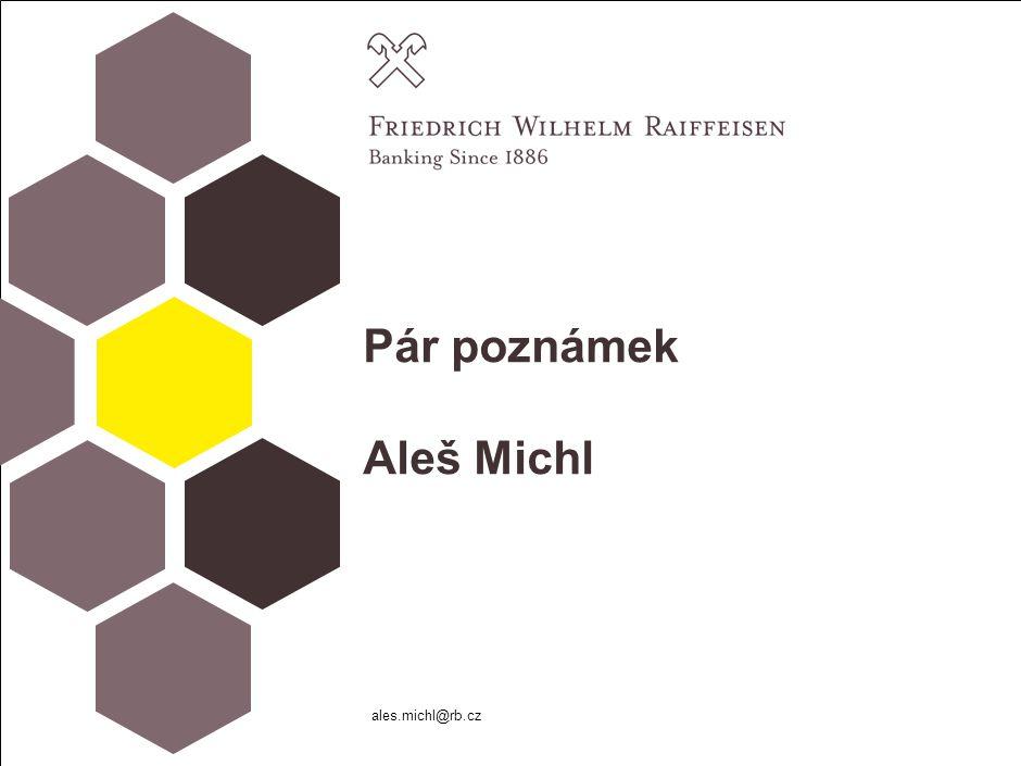 Pár poznámek Aleš Michl ales.michl@rb.cz