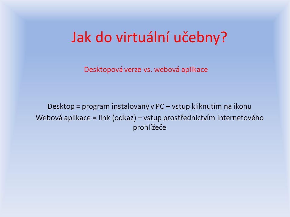 Jak do virtuální učebny. Desktopová verze vs.