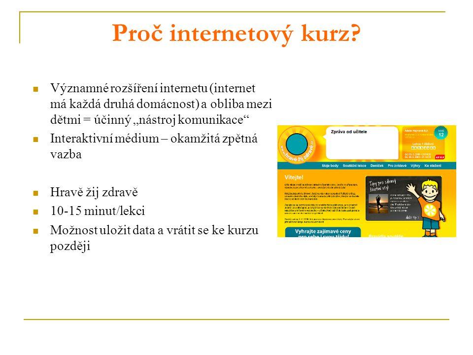 """Proč internetový kurz? Významné rozšíření internetu (internet má každá druhá domácnost) a obliba mezi dětmi = účinný """"nástroj komunikace"""" Interaktivní"""