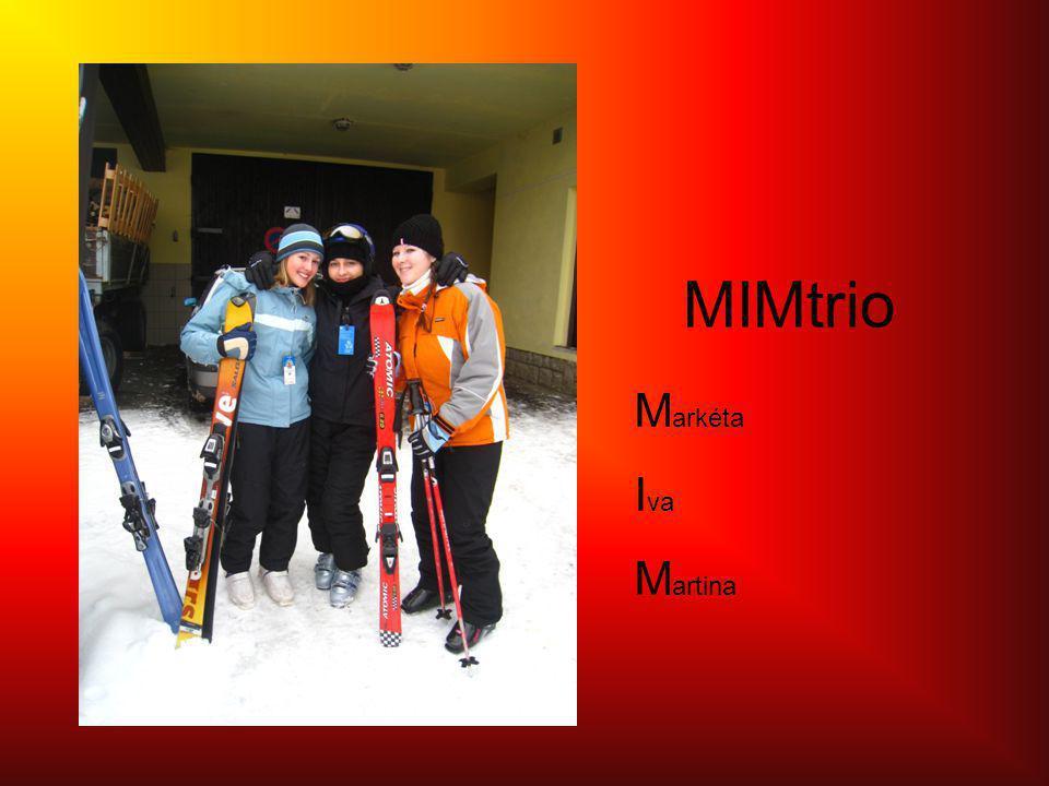 MIMtrio M arkéta I va M artina