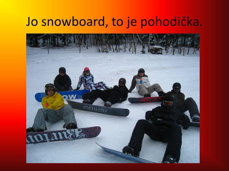 Jo snowboard, to je pohodička.