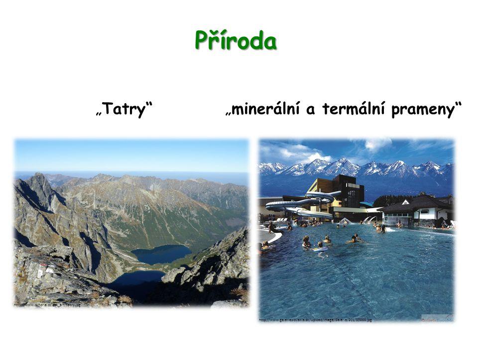 "Příroda ""Tatry ""minerální a termální prameny http://www.ckfloria.cz/dat_art/tatry.jpg http://www.galeriaslovakia.sk/Upload/Image/Galeria/201/3586B.jpg"