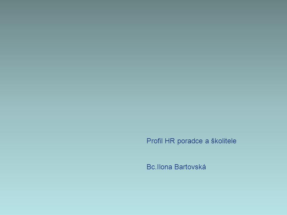 Profil HR poradce a školitele Bc.Ilona Bartovská
