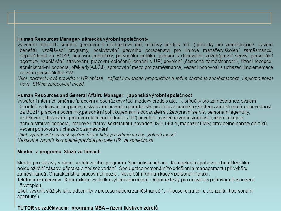 Human Resources Manager- německá výrobní společnost- Vytváření interních směrnic (pracovní a docházkový řád, mzdový předpis atd…),příručky pro zaměstn
